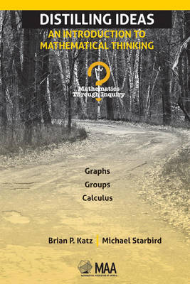 Distilling Ideas: An Introduction to Mathematical Thinking - Mathematical Association of America Textbooks (Paperback)