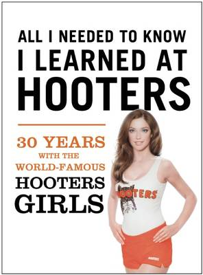 Hello! My Eyes Are Up Here: The Sisterhood of the Orange Shorts: A Historical, Hysterical Pictorial Account of All Things Hooters Girls (Hardback)
