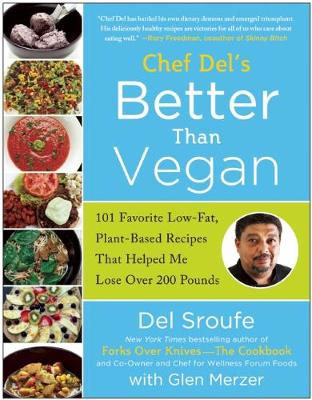 Better Than Vegan: 101 Favorite Low-Fat, Plant-Based Recipes That Helped Me Lose Over 200 Pounds (Paperback)