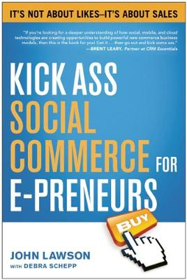 Kick Ass Social Commerce for E-preneurs: It's Not About Likes--It's About Sales (Paperback)