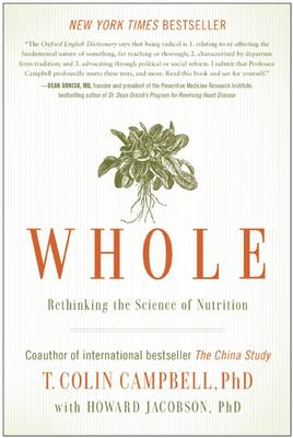 Whole: Rethinking the Science of Nutrition (Paperback)