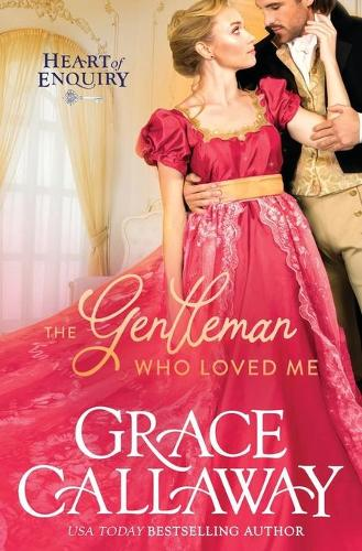The Gentleman Who Loved Me - Heart of Enquiry 6 (Paperback)