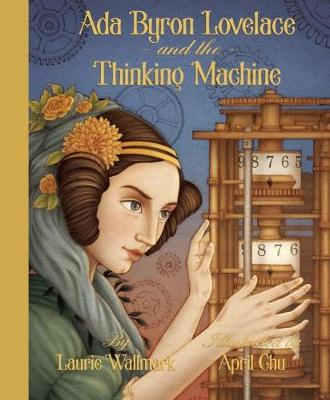Ada Byron Lovelace and the Thinking Machine (Hardback)