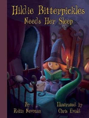 Hildie Bitterpickles Needs Her Sleep (Hardback)