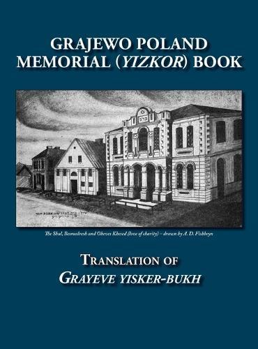 Grajewo Memorial (Yizkor) Book (Grajewo, Poland) - Translation of Grayeve Yisker-Bukh (Hardback)