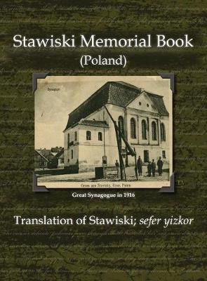 Stawiski Memorial Book (Poland) - Translation of Stawiski; Sefer Yizkor (Hardback)