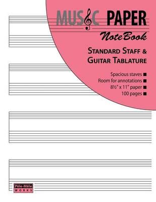 MUSIC PAPER NoteBook: Standard Staff & Guitar Tablature (Paperback)