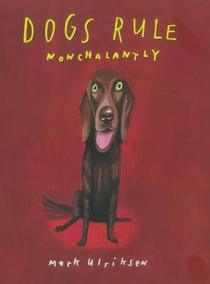 Dogs Rule, Nonchalantly (Hardback)