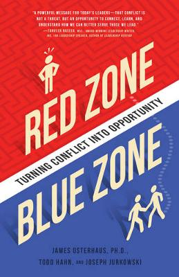 Red Zone, Blue Zone: Turning Conflict into Opportunity (Paperback)