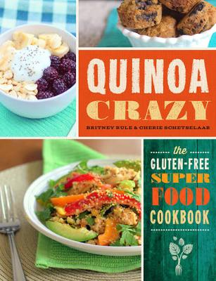 Quinoa Crazy: The gluten-free super food cookbook (Paperback)