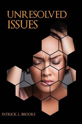 Unresolved Issues: When Life Changes - Unresolved Issues (Paperback)