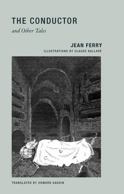 Jean Ferry - the Conductor and Other Tales (Paperback)