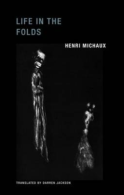 Henri Michaux - Life in the Folds (Paperback)
