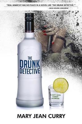 The Drunk Detective: A Dotty Davis Comedy Suspense - Dotty Davis Comedy Suspense 1 (Paperback)