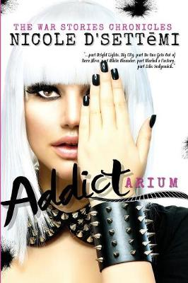 Addictarium: The War Stories Chronicles (Paperback)