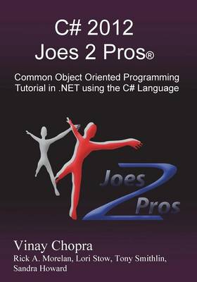 C# 2012 Joes 2 Pros: Common Object Oriented Programming Tutorial in .Net Using the C# Language (Paperback)
