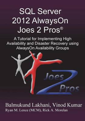SQL Server 2012 Alwayson Joes 2 Pros (R): A Tutorial for Implementing High Availability and Disaster Recovery Using Alwayson Availability Groups (Paperback)