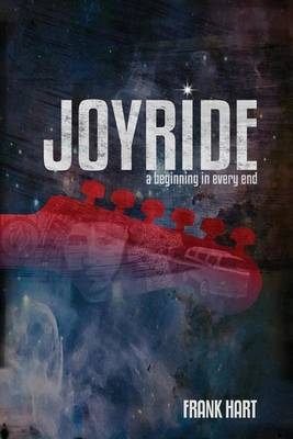 Joyride: A Beginning in Every End (Paperback)