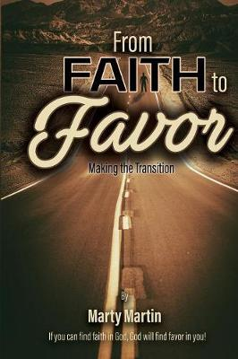 From Faith to Favor - Making the Transition (Paperback)