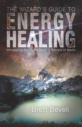 Wizards Guide To Energy Healing (Paperback)