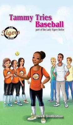 Tammy Tries Baseball - Lady Tigers 5 (Hardback)