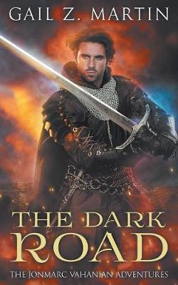 The Dark Road: A Jonmarc Vahanian Collection, VOL II - Jonmarc Vahanian Collection 2 (Paperback)