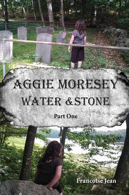Aggie Moresey Water and Stone Part One (Paperback)