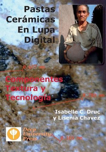 Pastas Ceramicas En Lupa Digital: Componentes, Textura y Tecnologia (Paperback)
