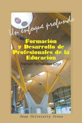 Formacion y Desarrollo de Profesionales de La Educacion: Un Enfoque Profundo (Paperback)