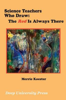 Science Teachers Who Draw: The Red Is Always There (Paperback)