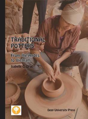 Traditional Potters: From the Andes to Vietnam (Paperback)