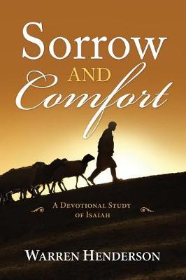 Sorrow and Comfort - A Devotional Study of Isaiah (Paperback)
