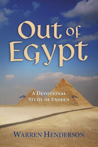 Out of Egypt - A Devotional Study of Exodus (Paperback)