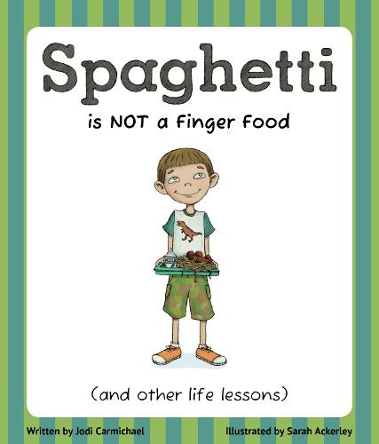 Spaghetti is Not a Finger Food (and Other Life Lessons) (Paperback)