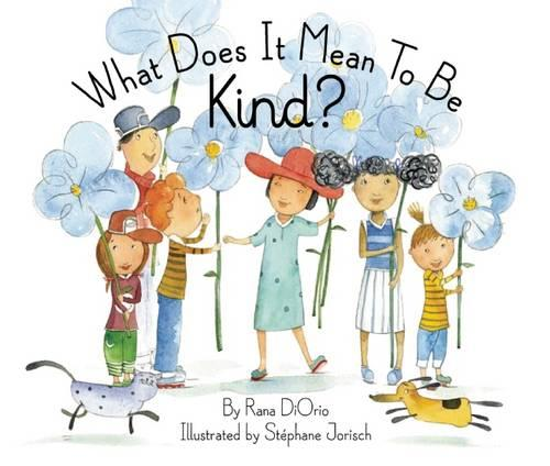 What Does It Mean To Be Kind? (Hardback)