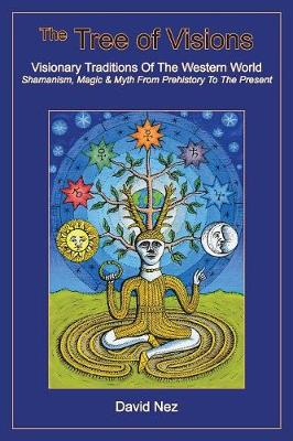 The Tree of Visions: Visionary Traditions of the Western World (Paperback)