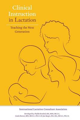 Clinical Instruction in Lactation: Teaching the Next Generation (Paperback)