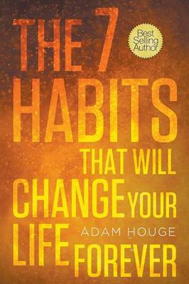 The 7 Habits That Will Change Your Life Forever (Paperback)