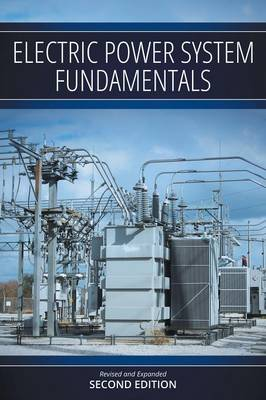Electric Power System Fundamentals: Revised and Expanded Second Edition (Paperback)
