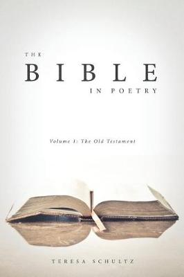 The Bible in Poetry: Volume 1: The Old Testament - Bible in Poetry 1 (Paperback)