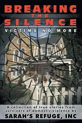 Breaking the Silence, Victims No More (Paperback)