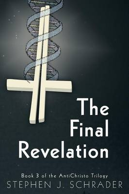 The Final Revelation - Book 3 of the Antichristo Trilogy (Paperback)