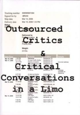 Outsourced Critics and Critical Conversations in a Limo (Paperback)