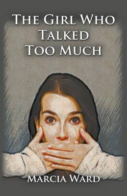 The Girl Who Talked Too Much (Paperback)