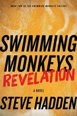 Swimming Monkeys: Revelation (Book 2 in the Swimming Monkeys Trilogy) (Paperback)