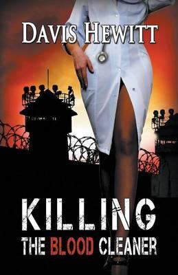 Killing the Blood Cleaner (Paperback)