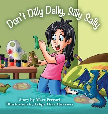 Don't Dilly Dally, Silly Sally (Hardback)