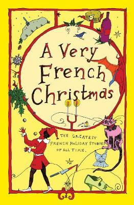 A Very French Christmas: The Greatest French Holiday Stories of All Time (Hardback)