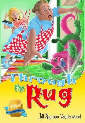 Through the Rug: 10th Anniversary Edition - Through the Rug 1 (Hardback)