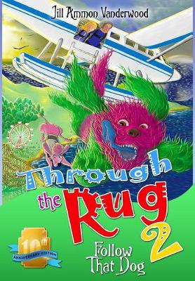 Through the Rug 2: Follow That Dog! 10th Anniversary Edition - Through the Rug 2 (Hardback)